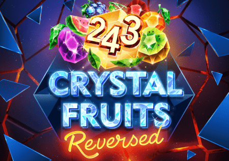 Crystal Fruits Reversed